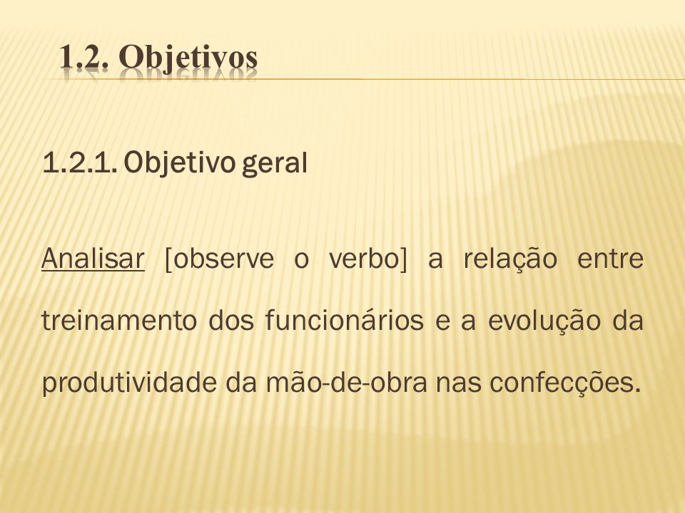 1.2. Objetivos 1.2.1. Objetivo geral