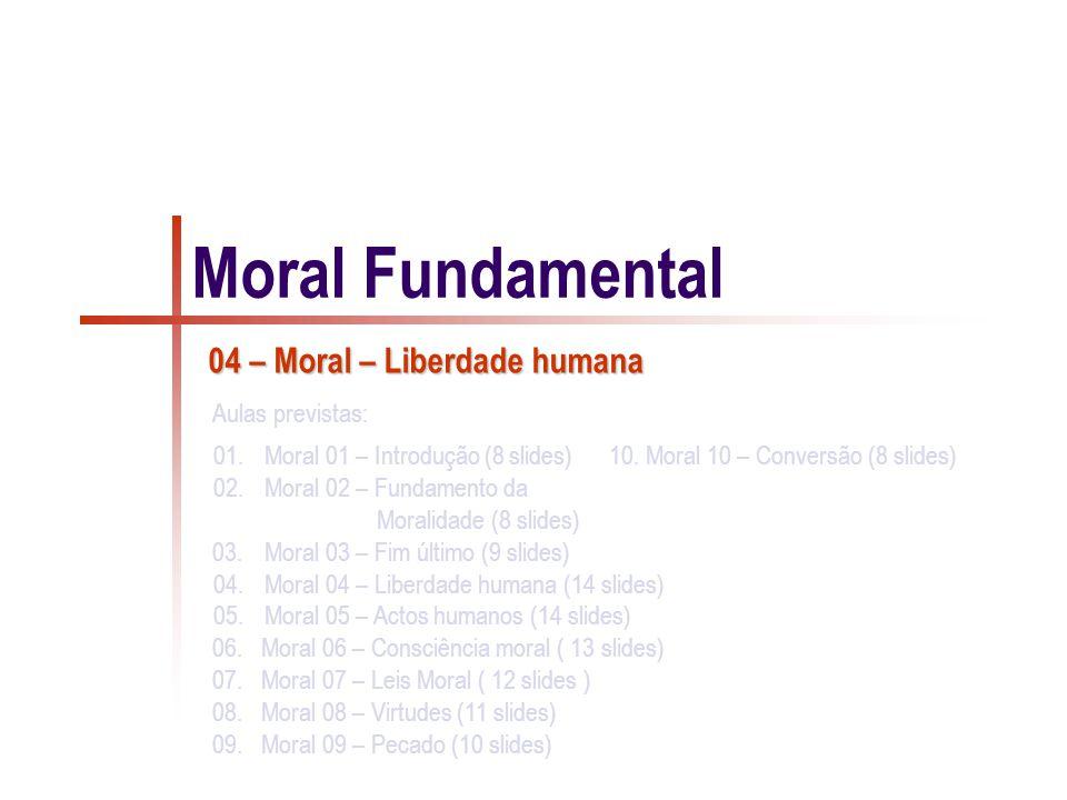 Liberdade humana Veritatis splendor 33: Paralelamente à exaltação da liberdade, e paradoxal-