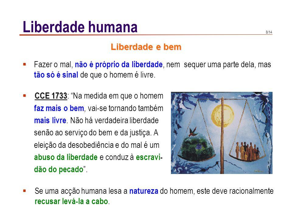 Liberdade humana CCE 1734: A liberdade torna o homem