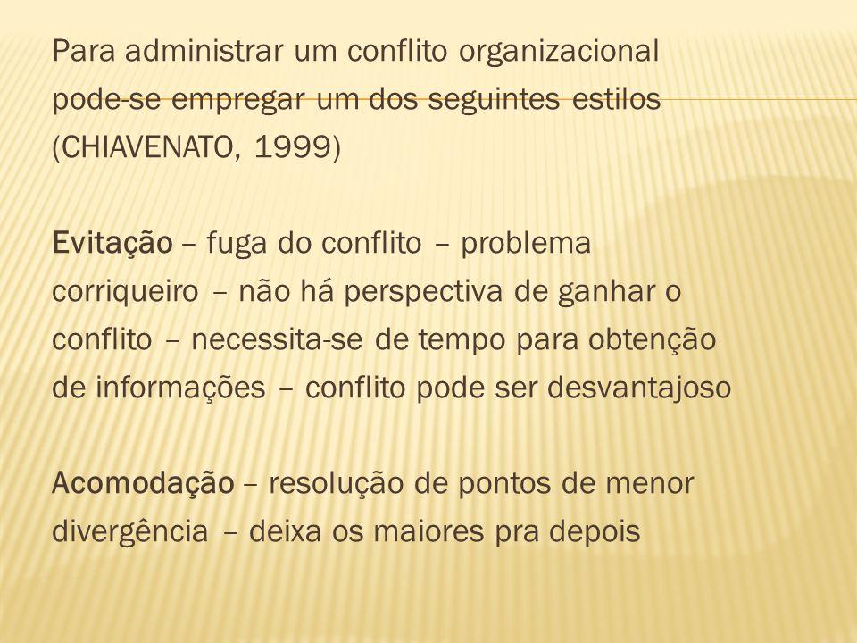 Para administrar um conflito organizacional