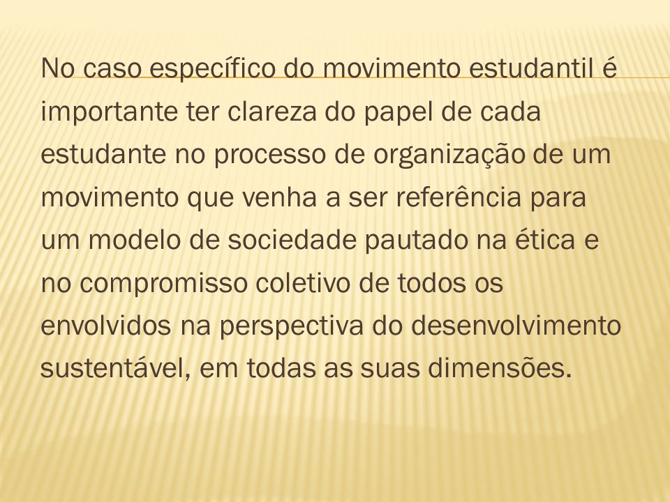 No caso específico do movimento estudantil é