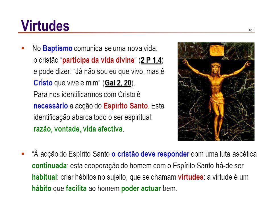 Virtudes Duas definições entre outras: