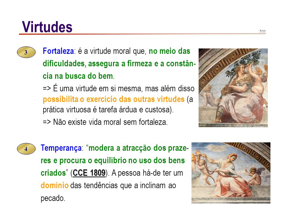 Virtudes As virtudes morais estão unidas entre si: