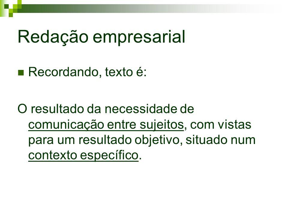 Redação empresarial Recordando, texto é: