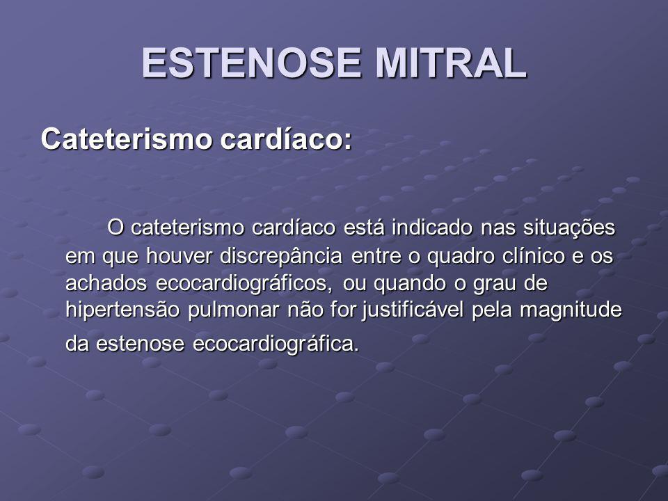 ESTENOSE MITRAL Cateterismo cardíaco: