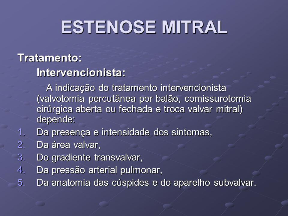 ESTENOSE MITRAL Tratamento: Intervencionista: