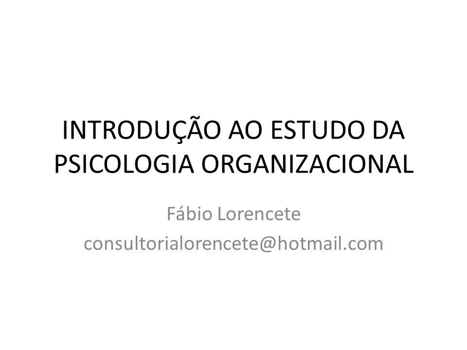 INTRODUÇÃO AO ESTUDO DA PSICOLOGIA ORGANIZACIONAL