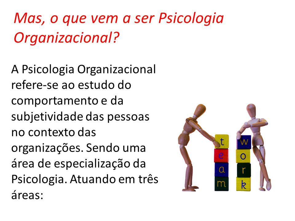 Mas, o que vem a ser Psicologia Organizacional