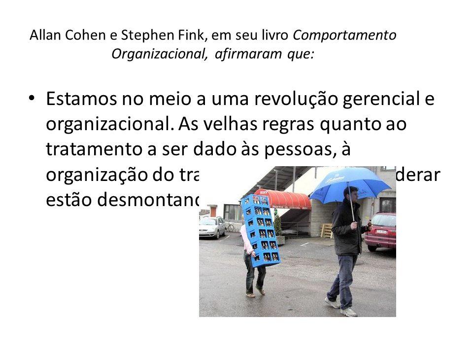 Allan Cohen e Stephen Fink, em seu livro Comportamento Organizacional, afirmaram que: