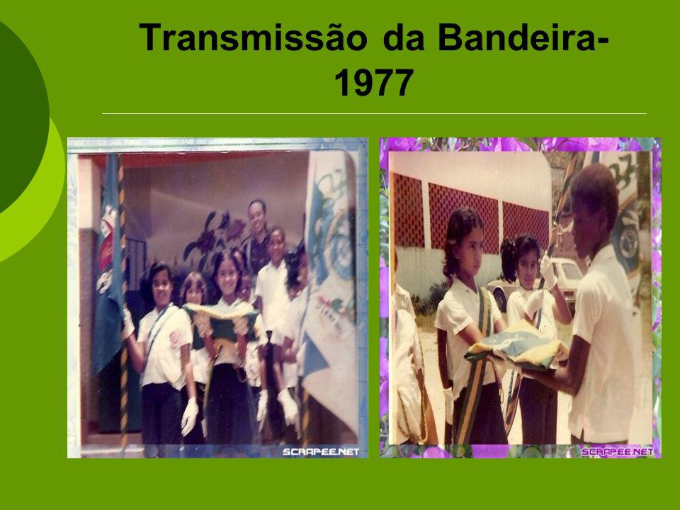 Transmissão da Bandeira-1977