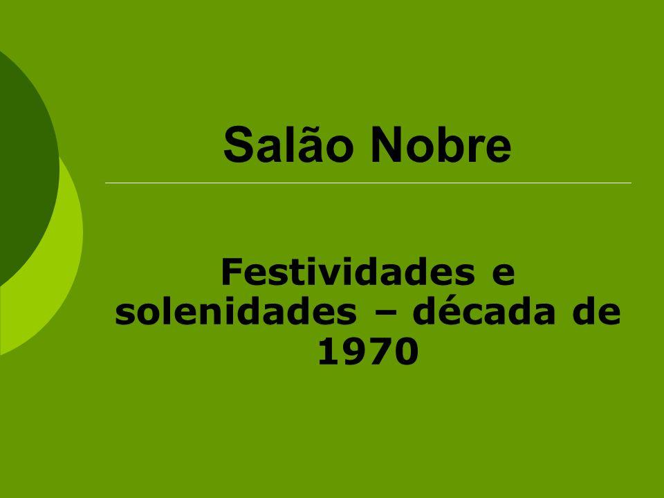 Festividades e solenidades – década de 1970