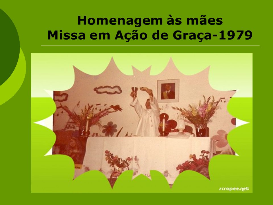Homenagem às mães Missa em Ação de Graça-1979
