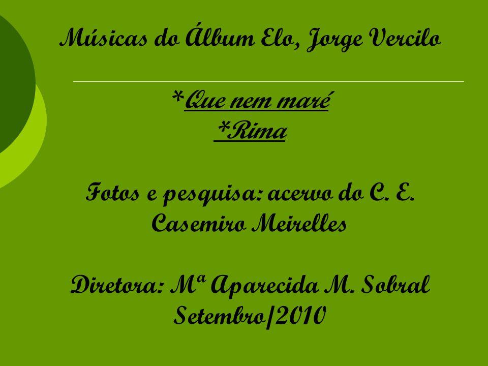 Músicas do Álbum Elo, Jorge Vercilo. Que nem maré