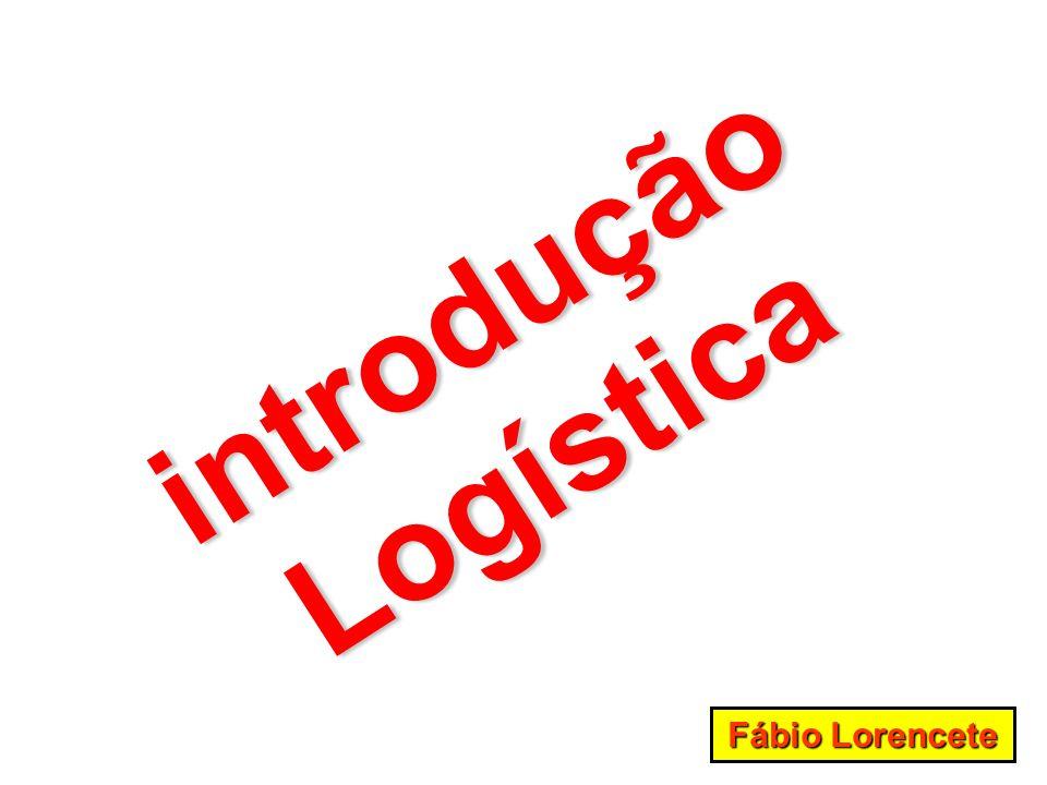 introdução Logística Fábio Lorencete