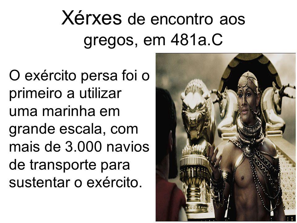 Xérxes de encontro aos gregos, em 481a.C