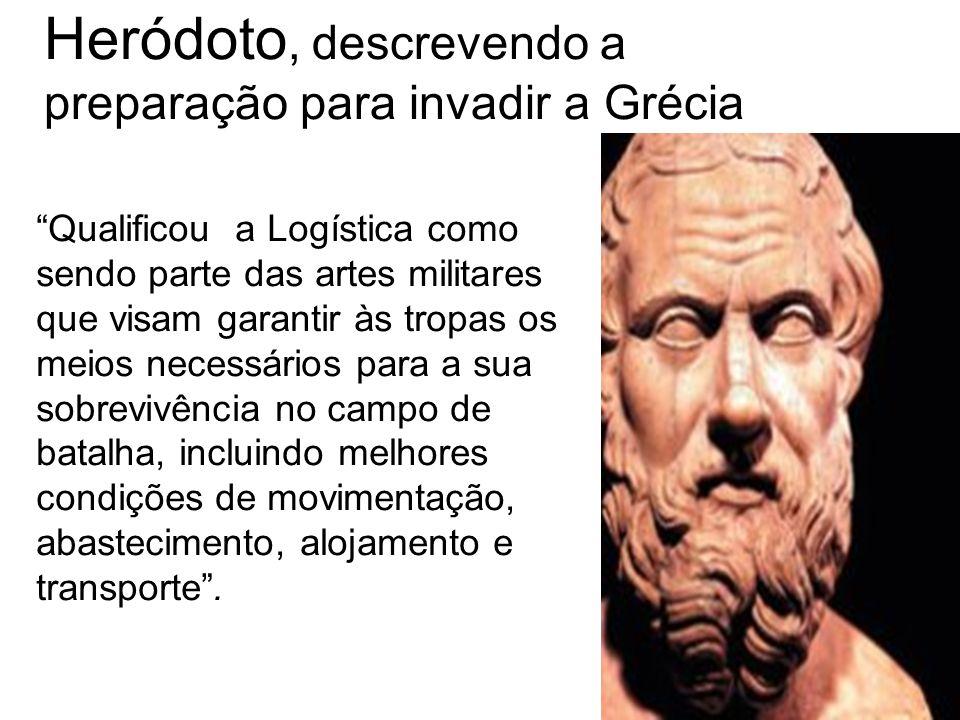 Heródoto, descrevendo a preparação para invadir a Grécia