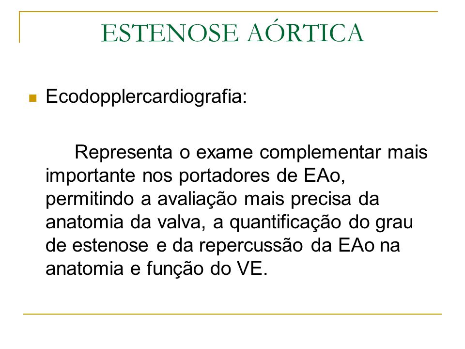 ESTENOSE AÓRTICA Ecodopplercardiografia: