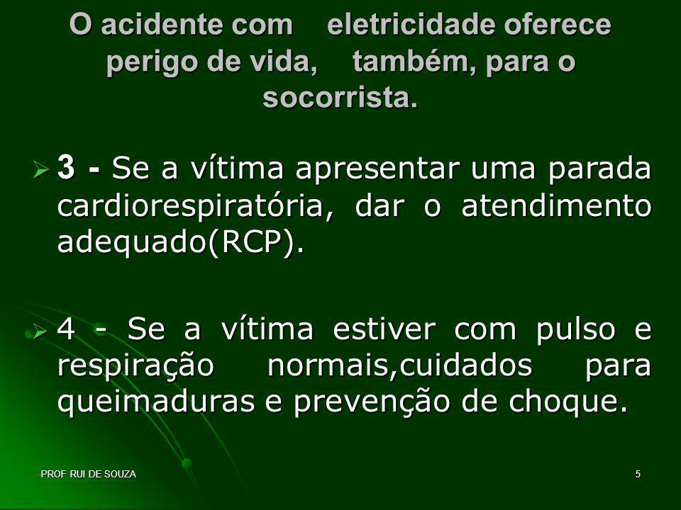 O acidente com eletricidade oferece perigo de vida, também, para o socorrista.