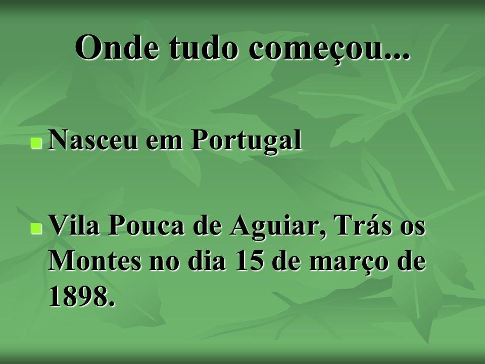 Onde tudo começou... Nasceu em Portugal