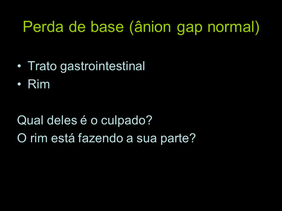 Perda de base (ânion gap normal)