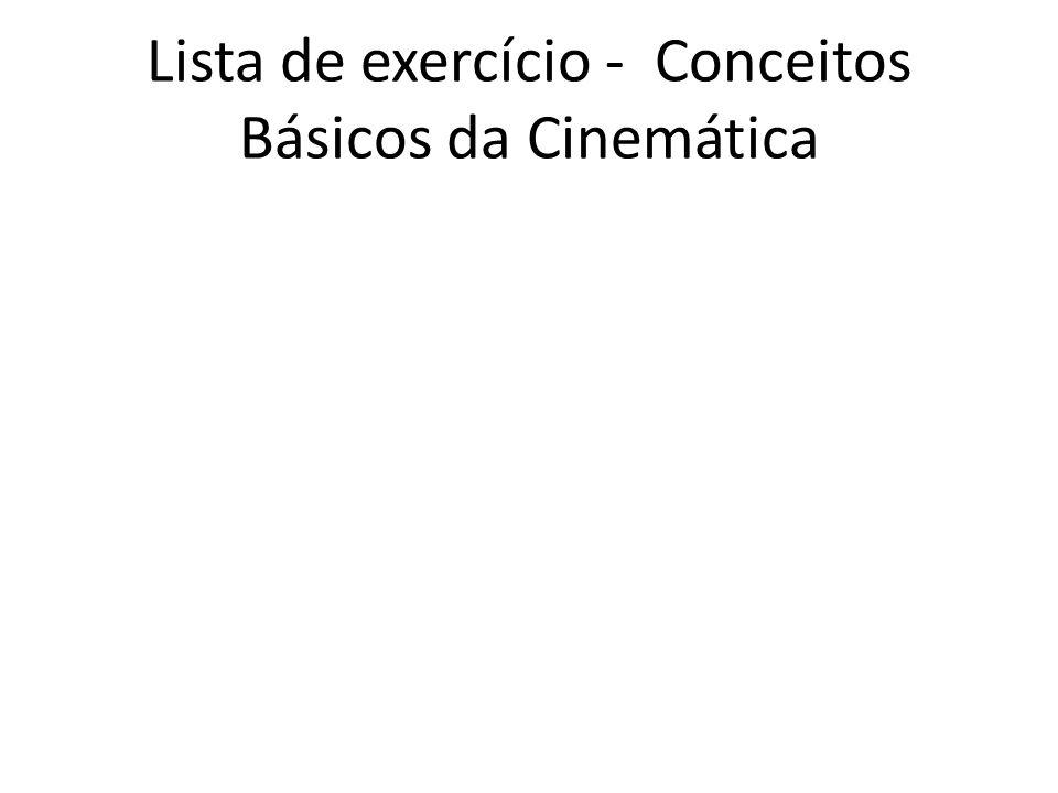 Lista de exercício - Conceitos Básicos da Cinemática