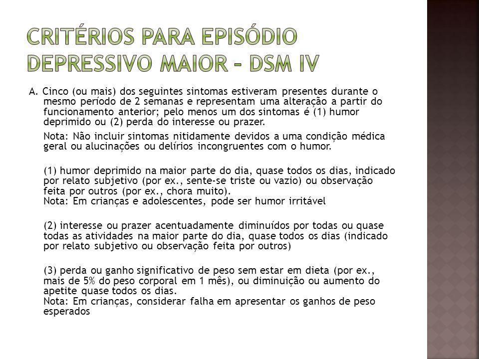 Critérios para Episódio Depressivo Maior – DSM IV