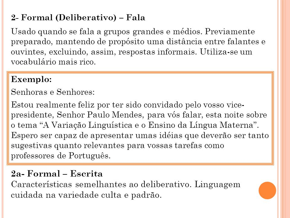 2- Formal (Deliberativo) – Fala