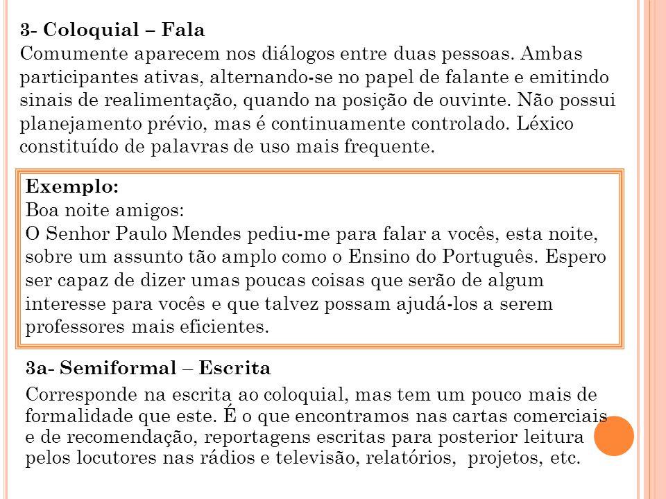 3- Coloquial – Fala