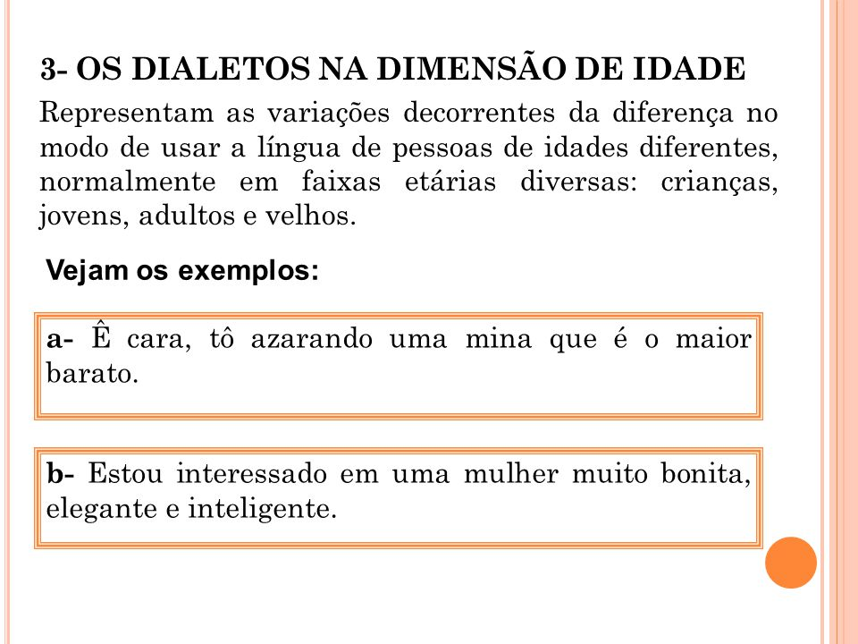 3- OS DIALETOS NA DIMENSÃO DE IDADE