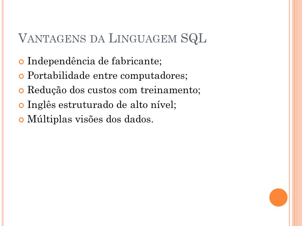 Vantagens da Linguagem SQL