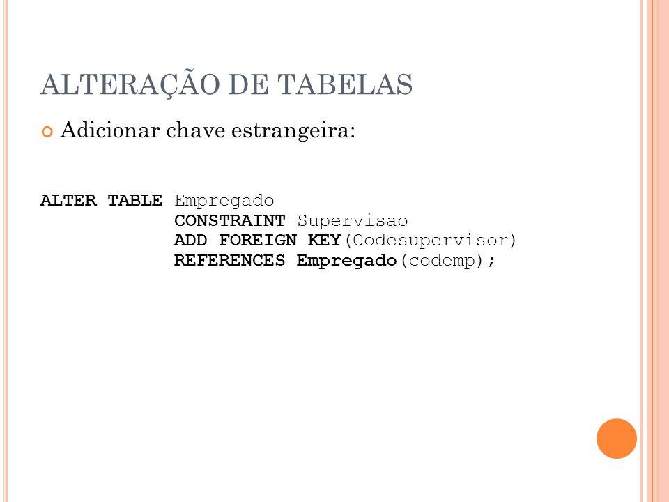 ALTERAÇÃO DE TABELAS Adicionar chave estrangeira:
