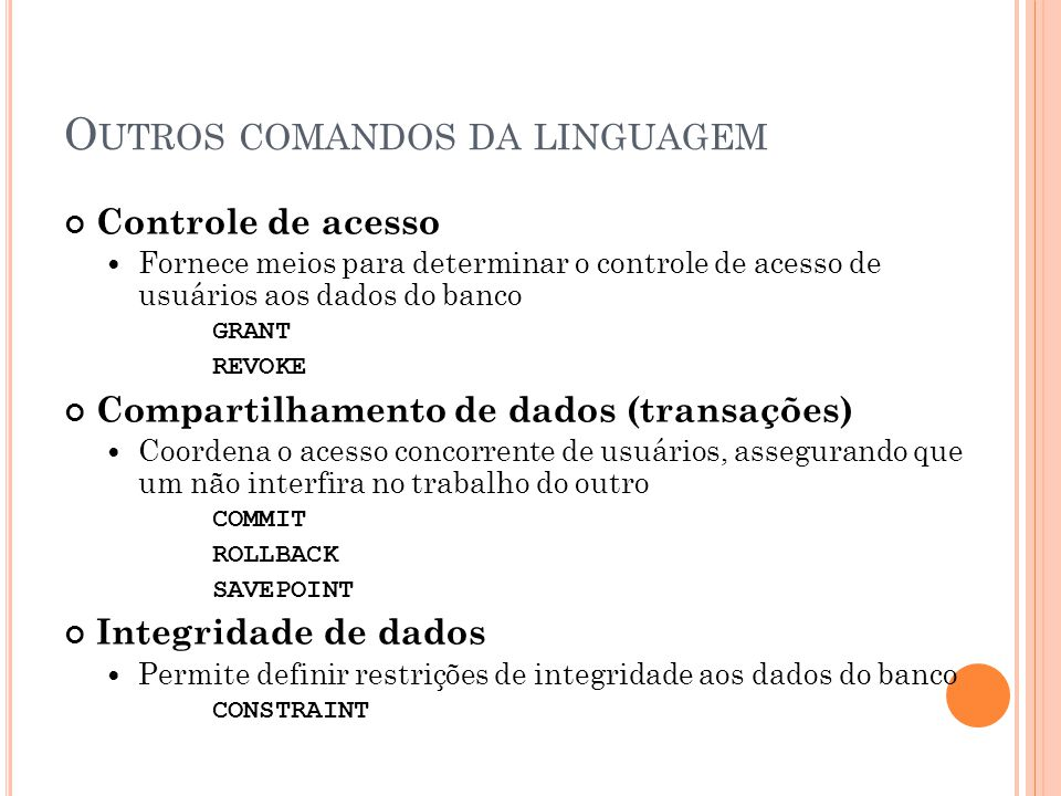 Outros comandos da linguagem