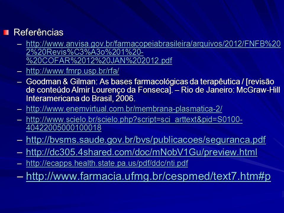 http://www.farmacia.ufmg.br/cespmed/text7.htm#p Referências