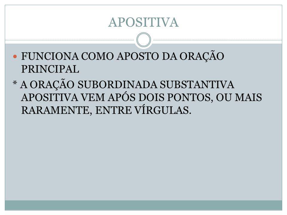 APOSITIVA FUNCIONA COMO APOSTO DA ORAÇÃO PRINCIPAL