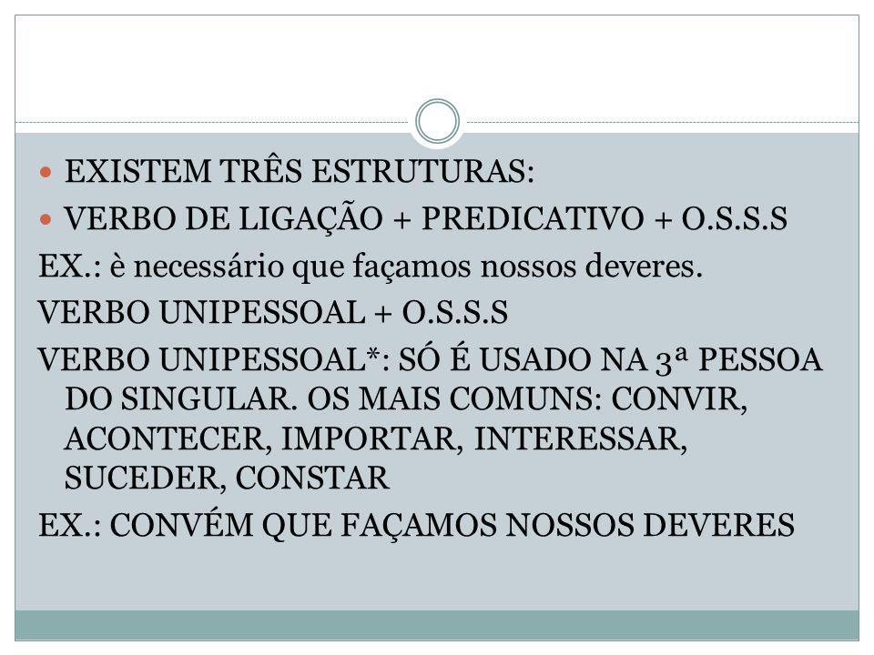 EXISTEM TRÊS ESTRUTURAS: