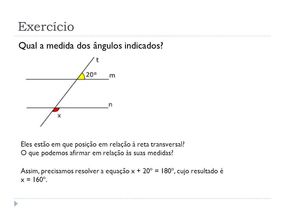Exercício Qual a medida dos ângulos indicados