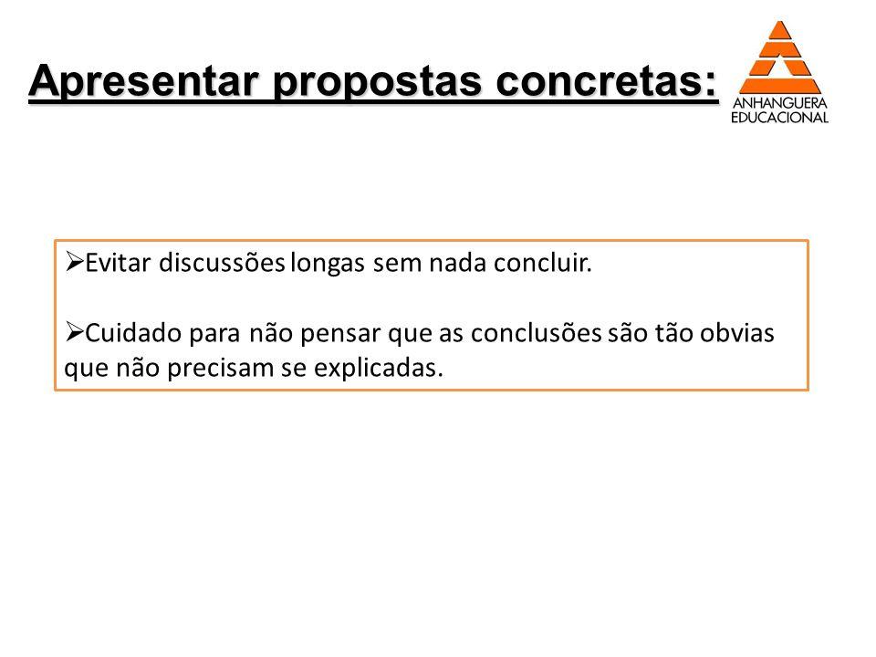 Apresentar propostas concretas: