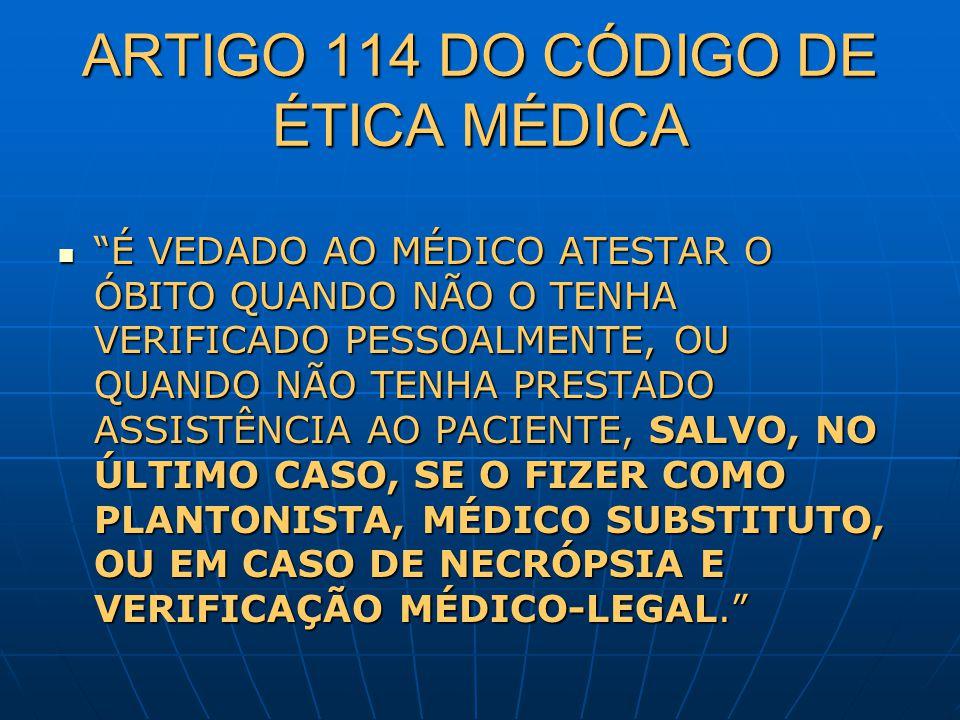 ARTIGO 114 DO CÓDIGO DE ÉTICA MÉDICA