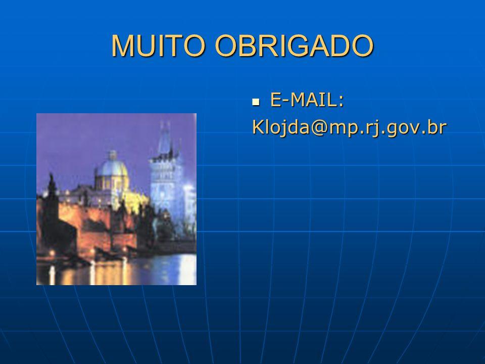 MUITO OBRIGADO E-MAIL: Klojda@mp.rj.gov.br