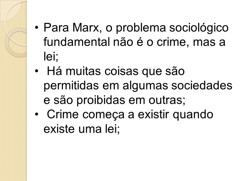 Para Marx, o problema sociológico fundamental não é o crime, mas a lei;