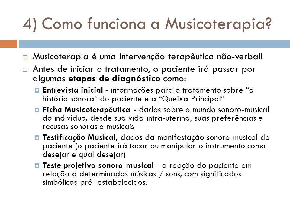 4) Como funciona a Musicoterapia