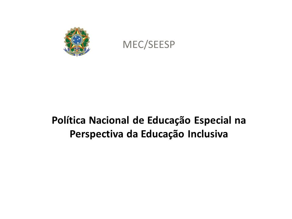 Política Nacional de Educação Especial na