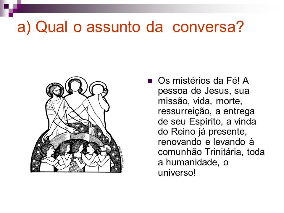 a) Qual o assunto da conversa