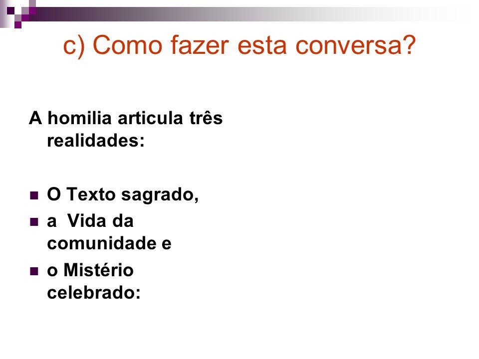 c) Como fazer esta conversa