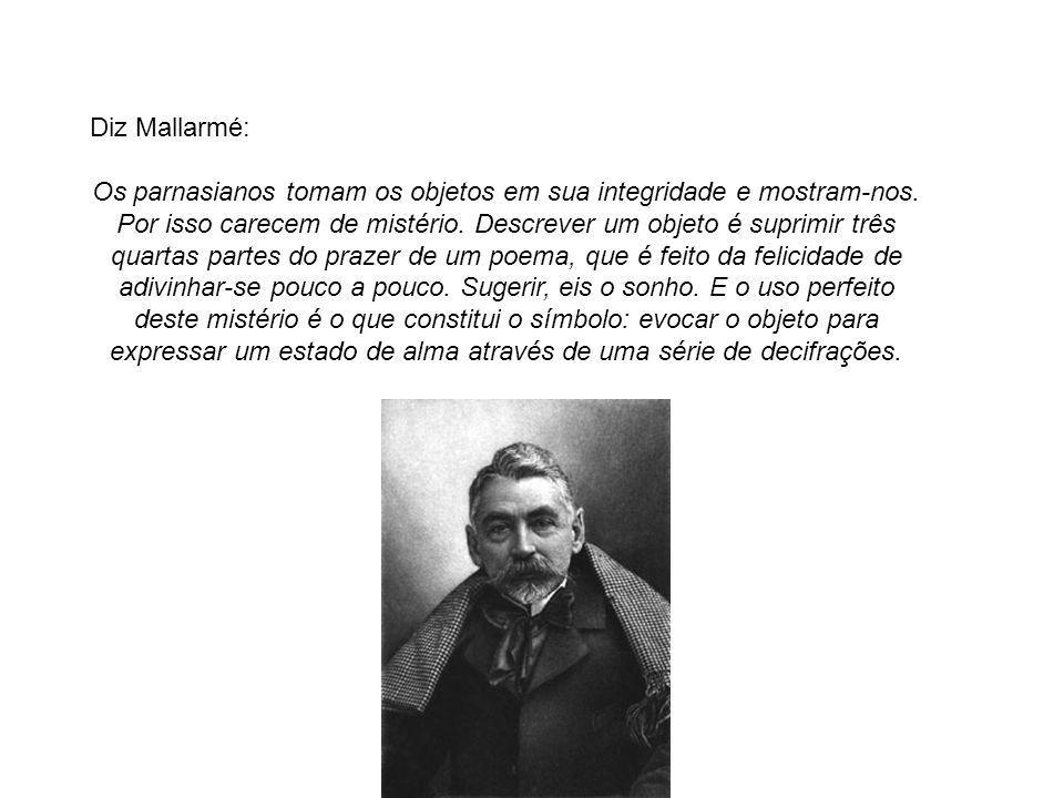 Diz Mallarmé:
