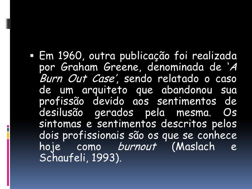 Em 1960, outra publicação foi realizada por Graham Greene, denominada de 'A Burn Out Case', sendo relatado o caso de um arquiteto que abandonou sua profissão devido aos sentimentos de desilusão gerados pela mesma.