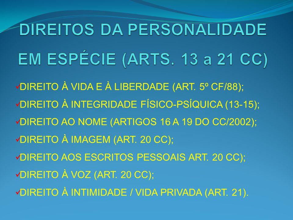 DIREITOS DA PERSONALIDADE EM ESPÉCIE (ARTS. 13 a 21 CC)