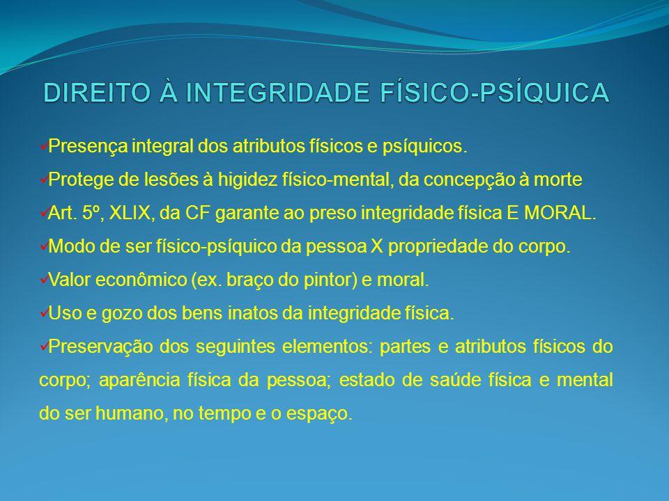 DIREITO À INTEGRIDADE FÍSICO-PSÍQUICA