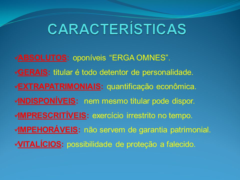 CARACTERÍSTICAS ABSOLUTOS: oponíveis ERGA OMNES .