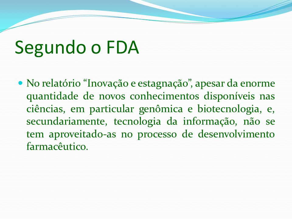 Segundo o FDA